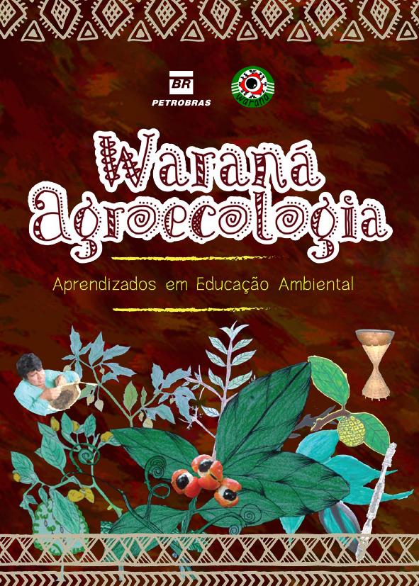 Waraná Agroecologia: Aprendizados em Educação Ambiental