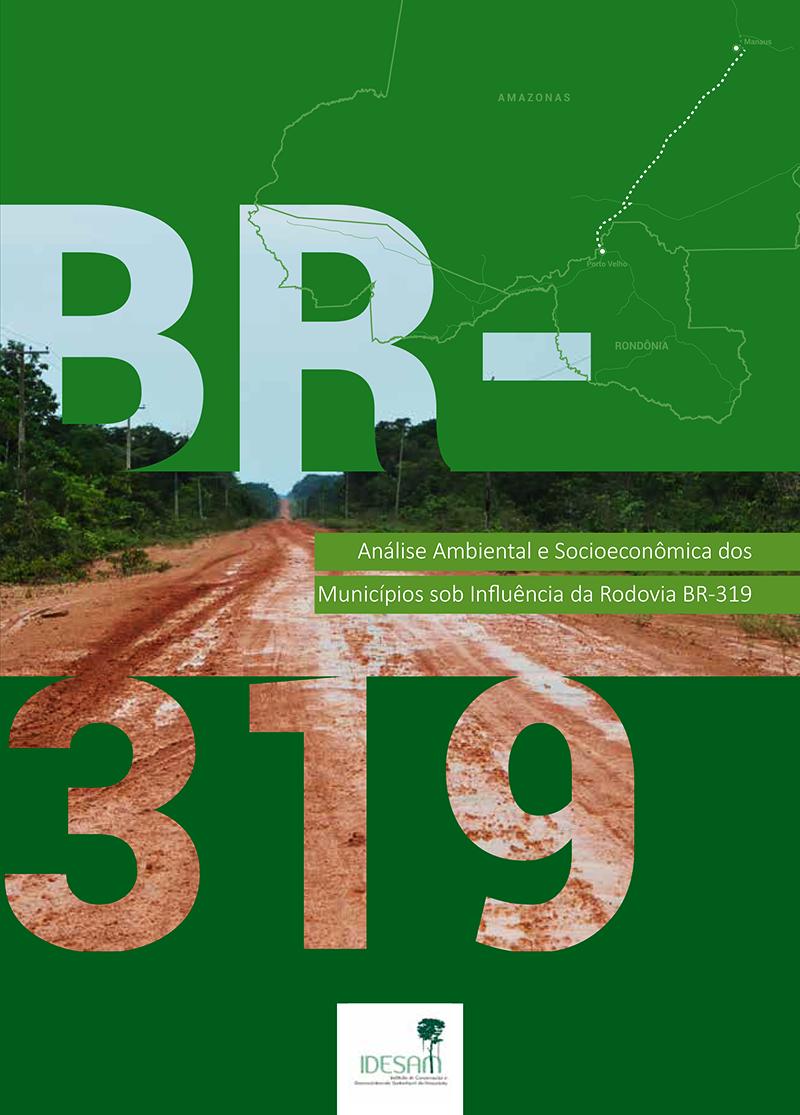 Análise Ambiental e Socioeconômica dos Municípios sob Influência da Rodovia BR-319